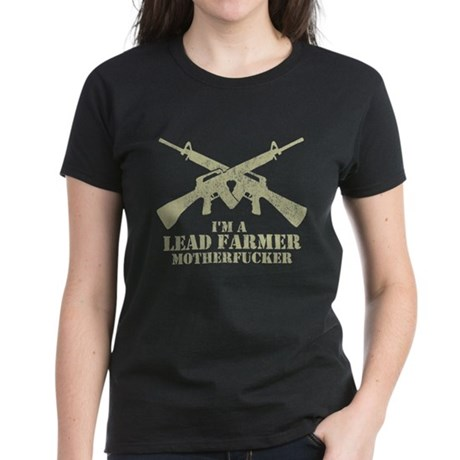 I'm a Lead Farmer Womens T-Shirt