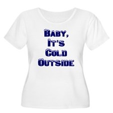 Baby, It's Cold T-Shirt