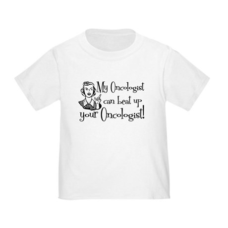 My Oncologist Toddler T-Shirt