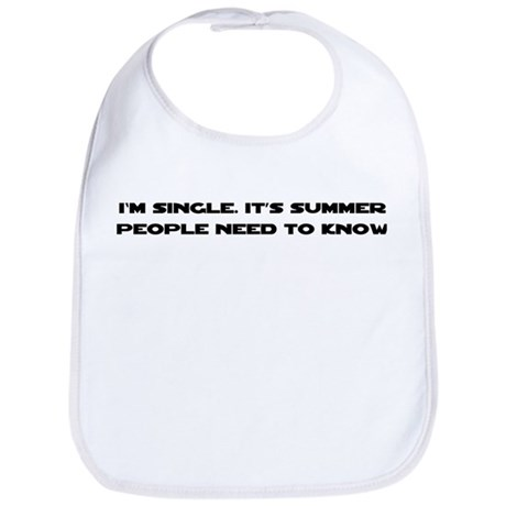It's Summer. I'm Single. Bib
