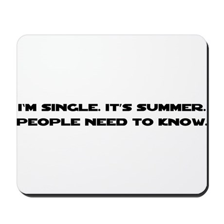 It's Summer. I'm Single. Mousepad