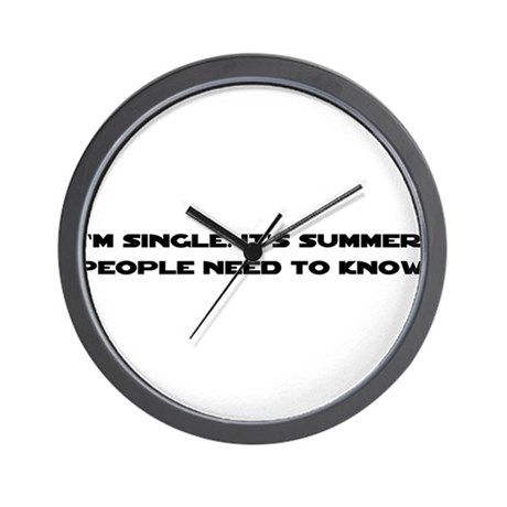 It's Summer. I'm Single. Wall Clock
