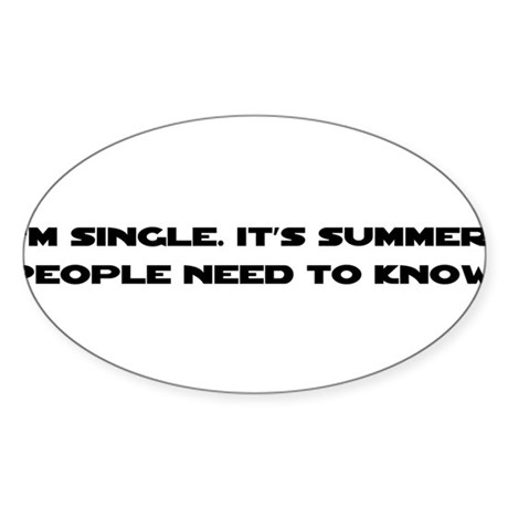 It's Summer. I'm Single. Oval Sticker