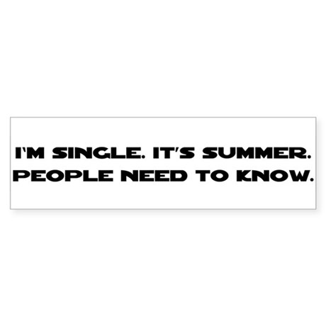 It's Summer. I'm Single. Bumper Sticker