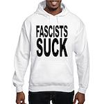 Fascists Suck Hooded Sweatshirt