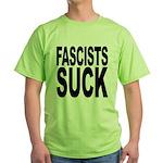 Fascists Suck Green T-Shirt
