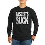 Fascists Suck Long Sleeve Dark T-Shirt