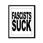 Fascists Suck Framed Panel Print