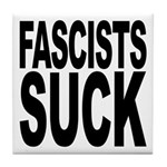 Fascists Suck Tile Coaster