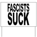 Fascists Suck Yard Sign