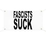 Fascists Suck Banner