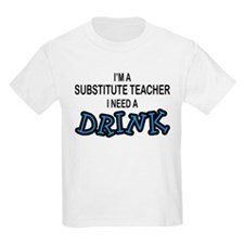 Subsititute Teacher Need a Drink T-Shirt