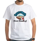Less work more reading Shirt