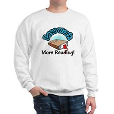 Less work more reading Sweatshirt