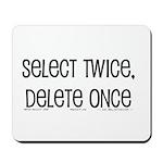 select twice Mousepad