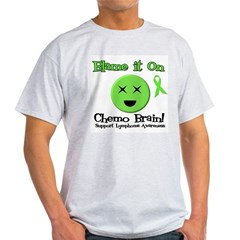 Blame Chemo Brain Light T-Shirt