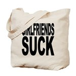 Girlfriends Suck Tote Bag