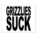 Grizzlies Suck Small Poster