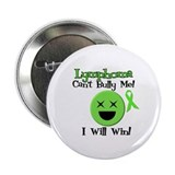 "Lymphoma Can't Bully Me 2.25"" Button (10 pack)"
