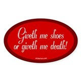 Giveth me Shoes... Oval Decal