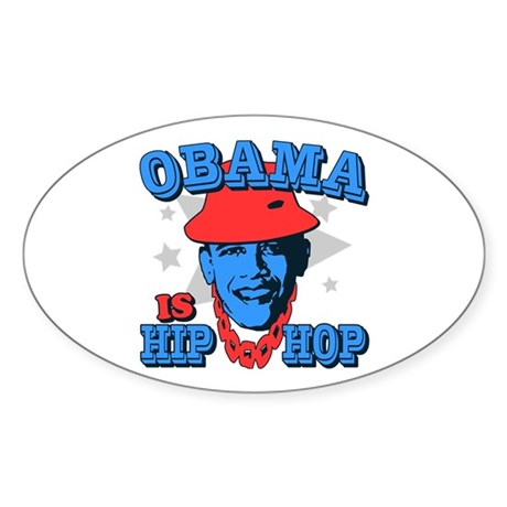 Obama is Hip Hop Oval Sticker