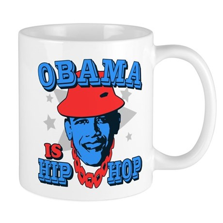 Obama is Hip Hop Mug