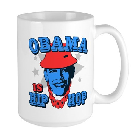 Obama is Hip Hop Large Mug