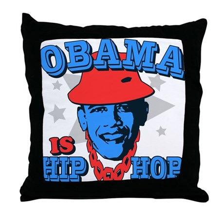 Obama is Hip Hop Throw Pillow