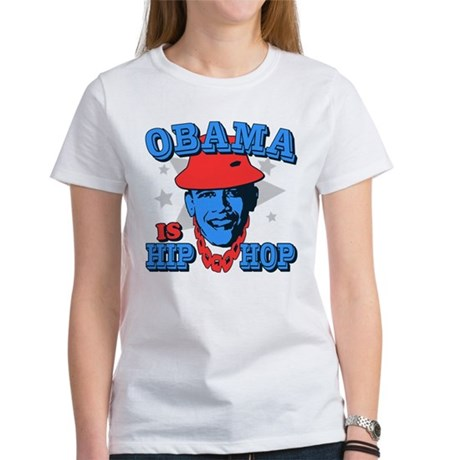 Obama is Hip Hop Womens T-Shirt