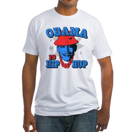 Obama is Hip Hop Fitted T-Shirt
