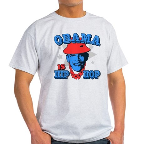 Obama is Hip Hop Light T-Shirt