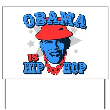 Obama is Hip Hop Yard Sign