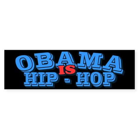 Obama is Hip Hop Bumper Sticker