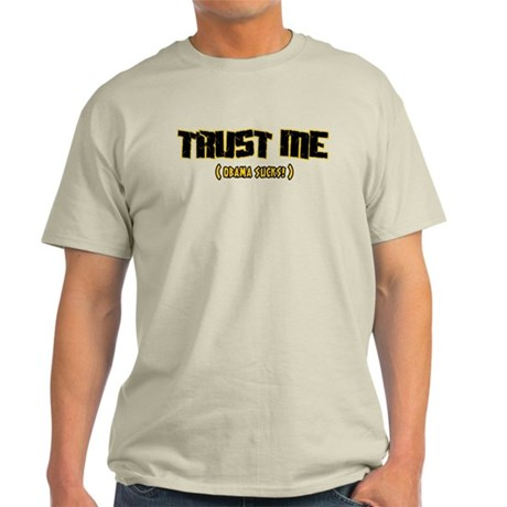 Trust me Obama sucks! Light T-Shirt