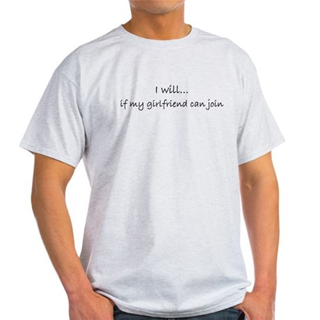 I Will if My Girlfriend Can J Light T-Shirt