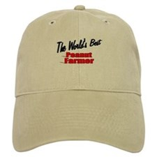 """The World's Best Peanut Farmer"" Baseball Cap"