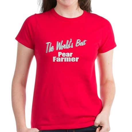"""The World's Best Pear Farmer"" Women's Dark T-Shir"