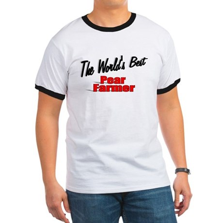 """The World's Best Pear Farmer"" Ringer T"
