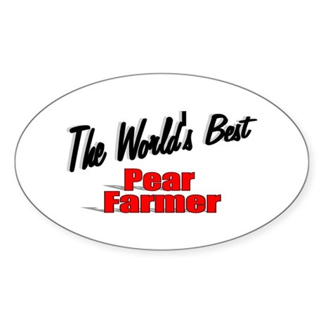 """The World's Best Pear Farmer"" Oval Sticker"