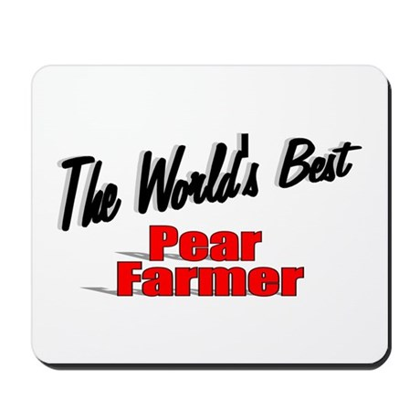"""The World's Best Pear Farmer"" Mousepad"