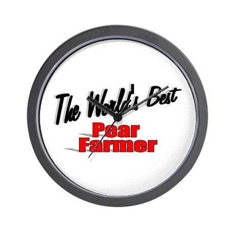 """The World's Best Pear Farmer"" Wall Clock"