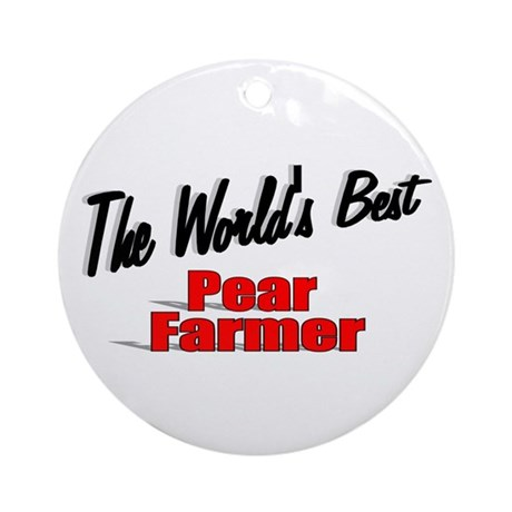 """The World's Best Pear Farmer"" Ornament (Round)"