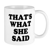 That's What She Said Small Mug