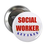 "Retired Social Worker 2.25"" Button"