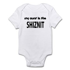 MY AUNT IS THE SHIZNIT Infant Bodysuit
