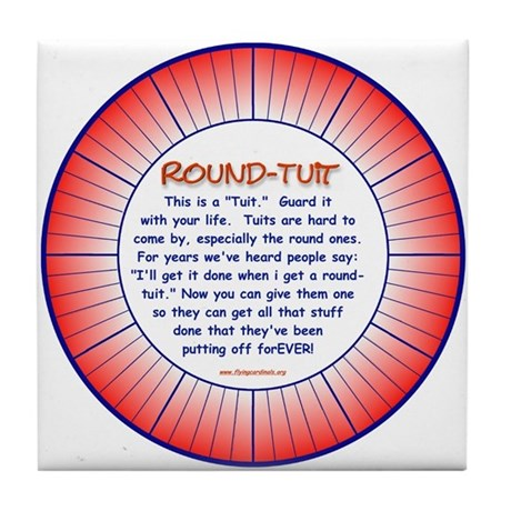 Round-Tuit Tile Coaster