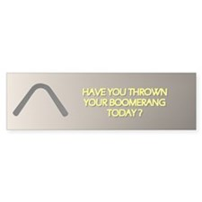Throw Today Bumper Bumper Sticker