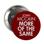 "McCain More of the Same 2.25"" Button"