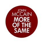 "McCain More of the Same 3.5"" Button"