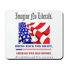 Imagine no Liberals Mousepad